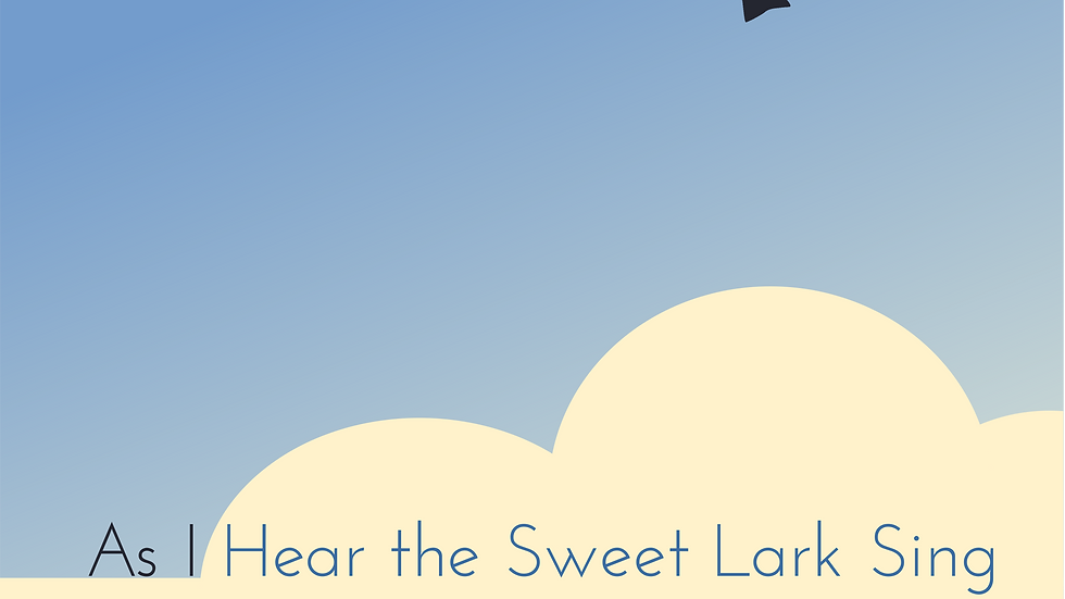 AS I HEAR THE SWEET LARK SING: Irish Songs for Choirs