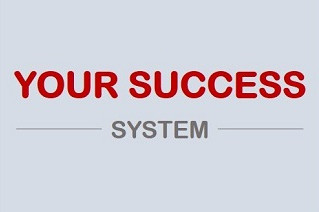 Your Success System