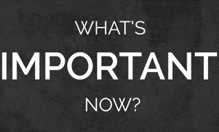 Do You Know...What's Important Now?