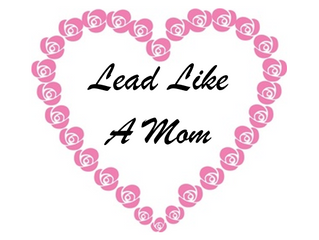 Lead Like A Mom