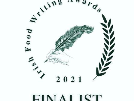 Irish Food Writing Awards Finalist!!