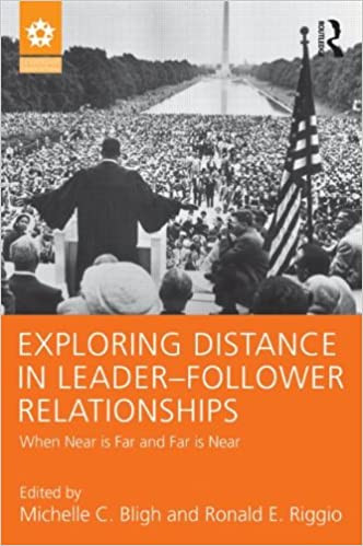 Exploring Distance in Leader-Follower Relationships: When Near is Far and Far is Near by Michelle C. Bligh and Ronald E. Riggio