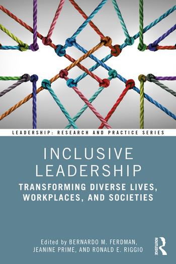 Inclusive Leadership: Transforming Diverse Lives, Workplaces, and Societies by Bernardo M. Ferdman, Jeanine Prime, & Ronald E. Riggio