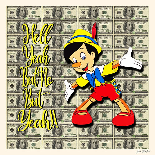 Pinocchio says yeah butno - Dom Medina