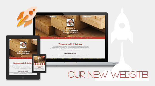 The Launch of our new Website! - D K JOINERY | Wirral