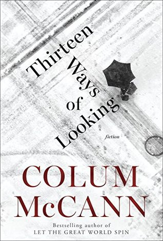 13 Ways of Looking by Collum McCann