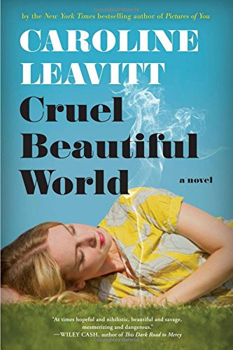 Cruel, Beautiful World by Caroline Leavitt
