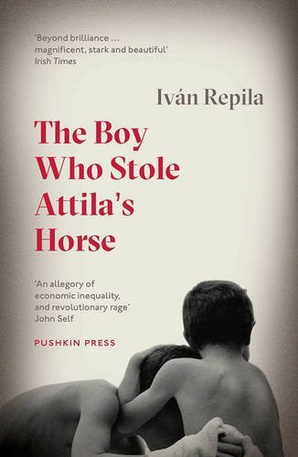 The Boy Who Stole Attila's Horse by Iván Repila