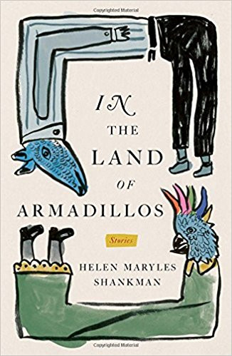 In the Land of Armadillos by Helen Shankman
