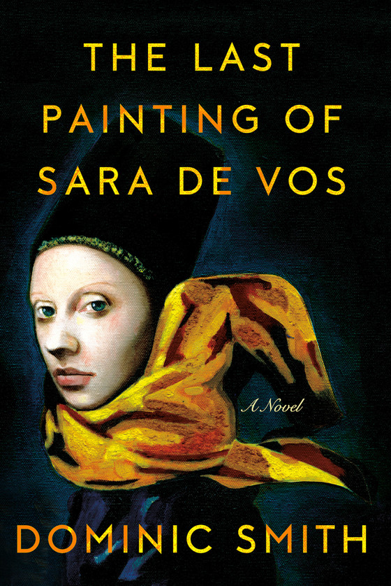 The Last Painting of Sara De Vos, by Dominic Smith