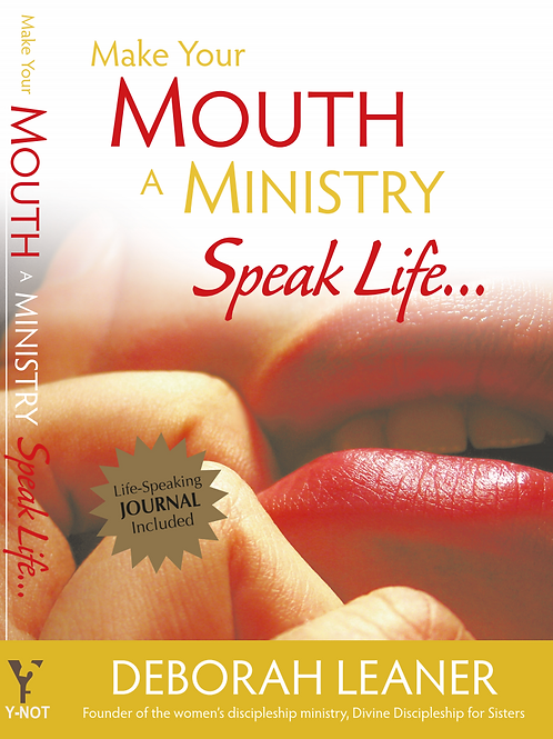 Make Your Mouth  A  Ministry, Speak Life