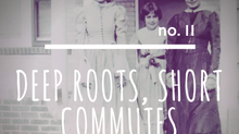 no. 11: Deep Roots, Short Commutes