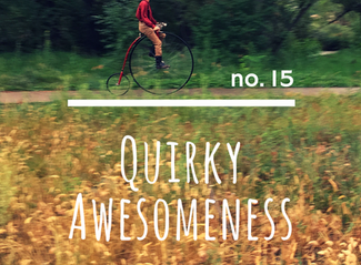 no. 15: Quirky Awesomeness