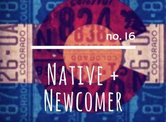 no. 16: Native + Newcomer