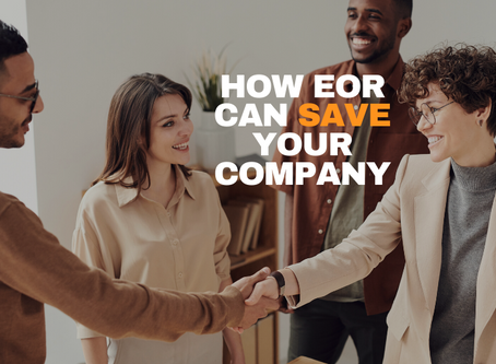 How EOR Can Save Your Company