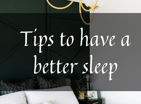 Tips to have a better sleep