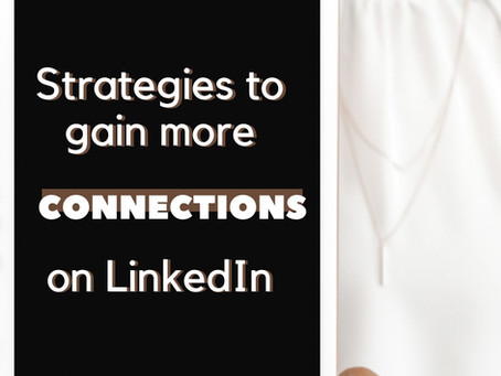 Strategies to gain more connections on LinkedIn