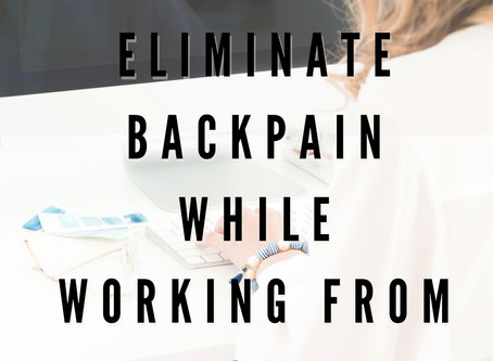 Tips to eliminate backpain while working from home