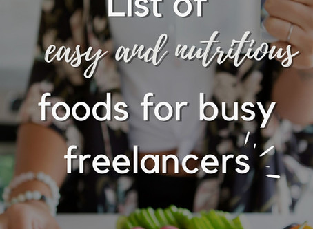 List of easy and nutritious foods for busy freelancers