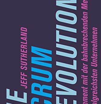 Die Scrum Revolution - Jeff Sutherland