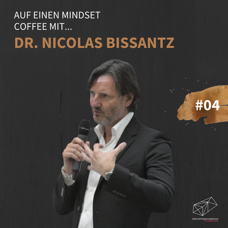 Dr. Nicolas Bissantz im Mindset Coffee Podcast