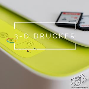 3 D Drucker