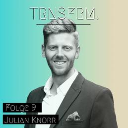 TRNSFRM. Podcast mit Julian Knorr über digitales Mindset