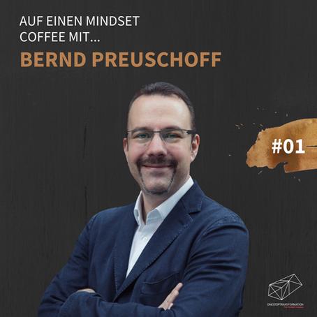 Bernd Preuschof im Mindset Coffee Podcast