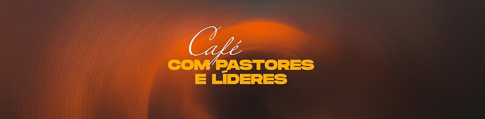CAFÉ-COM-PASTORES1.png-estirado.png