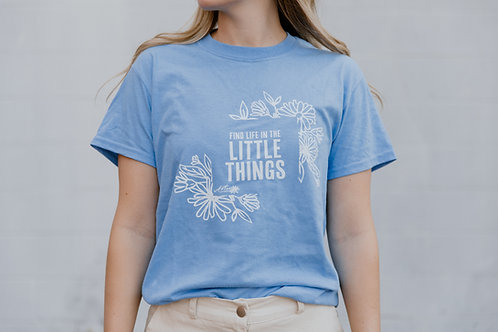 Find Life In The Little Things T-Shirt