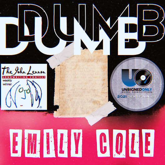 Dumb_recognized by John Lennon Songwriting Contest and Unsigned Only Music Competition.JPG