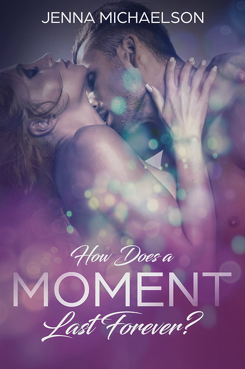 How Does a Moment Last Forever? (Signed & Personalised Paperback Copy)