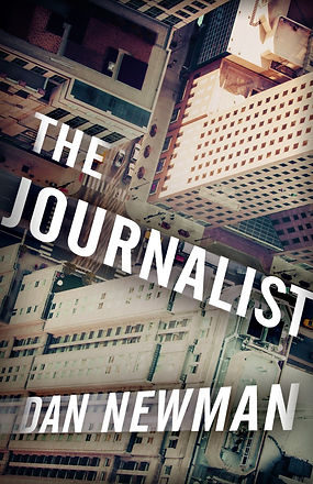 Cover art for Dan Newman's thriller novel, The Journalist