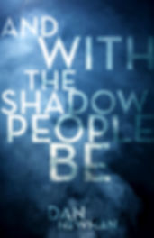 Cover art for Dan Newman's thriller And With The Shadow People Be