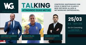 Antonio Queiroz, Paulo Silas e Fabricio Grippe falando sobre como atingir suas metas!