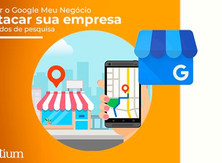 Como usar o Google Meu Negócio e destacar sua empresa nos resultados de pesquisa