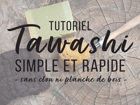 Tutoriel Tawashi simple et rapide en 4 étapes - sans clou ni planche en bois