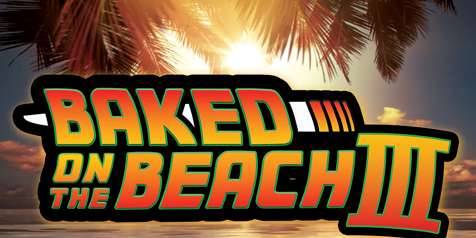 Baked on the Beach III