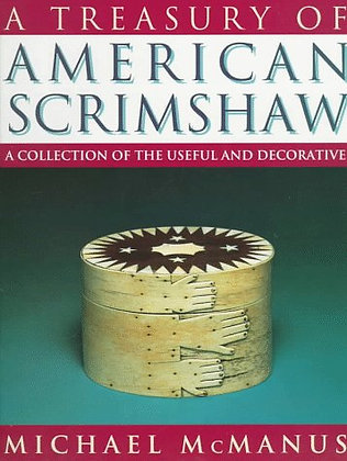 A Treasury of American Scrimshaw: A Collection of the Useful and Decorative