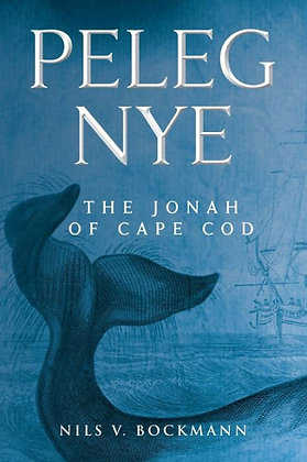 Peleg Nye: The Jonah of Cape Cod