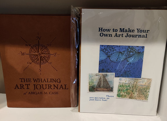 Make Your Own Art Journal PLUS The Whaling Art Journal of Abigail M. Case