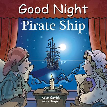 Good Night Pirate Ship (Good Night Our World)