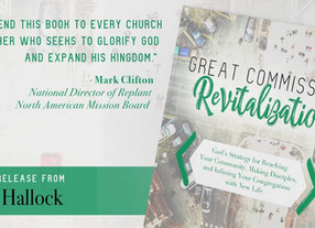 Why I Wrote Great Commission Revitalization