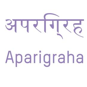 Quinto y último Yama: Aparigraha