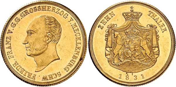 Nr. 4149: MECKLENBURG-SCHWERIN. Friedrich Franz I. (1785–1837). 10 Taler (Doppelpistole) 1831, Schwerin. Nur 1938 Exemplare geprägt. Vorzüglich. Spezialsammlung Mecklenburg. Taxe: 5000,– Euro