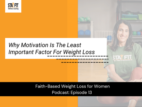 Why Motivation Is The Least Important Factor For Weight Loss