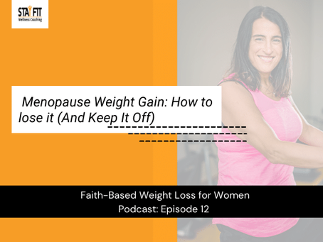 Menopause Weight Gain: How to Lose It (And Keep It Off)