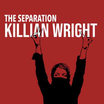 KILLIAN WRIGHT || The Separation  01.03.21