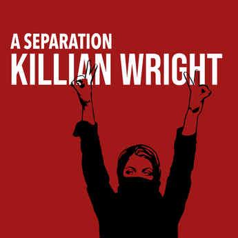 KILLIAN WRIGHT || A Separation 01.04.21