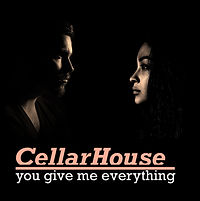 cellarhouse you give me everything.jpg